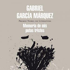 Memoria de mis putas tristes – Gabriel García Márquez [Narrado por Alfonso Ortiz] [Audiolibro] [Español]