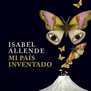 Mi país inventado – Isabel Allende [Narrado por Javiera Gazitua] [Audiolibro] [Español]