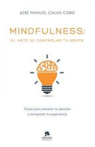 Mindfulness: el arte de controlar tu mente – José Manuel Calvo Cobo [ePub & Kindle]