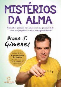 Mistérios da Alma: Caminhos práticos para encontrar sua prosperidade, viver seu propósito e ativar sua espiritualidade – Bruno J. Gimenes [ePub & Kindle] [Portuguese]