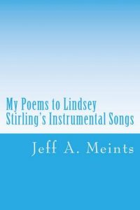 My Poems to Lindsey Stirling's Instrumental Songs: From the JAM Poetry Collection – Jeff A. Meints [ePub & Kindle] [English]