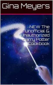 NEW The Unofficial & Unauthorized Harry Potter Cookbook – Gina Meyers [ePub & Kindle]