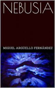 Nebusia – Miguel Argüello Fernández [ePub & Kindle]