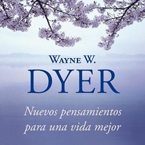 Nuevos pensamientos para una vida mejor: La sabiduría del tao – Wayne W. Dyer [Narrado por Miguel Ángel Álvarez] [Audiolibro] [Español]