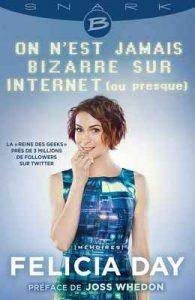 On n'est jamais bizarre sur Internet (ou presque) (Snark) – Joss Whedon, Felicia Day [ePub & Kindle] [French]
