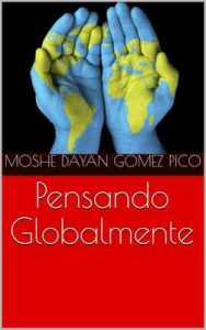 Pensando Globalmente – Moshe Dayan Gómez Pico [ePub & Kindle]