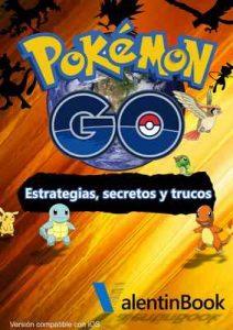 Pokémon GO: Estrategias, secretos y trucos (Actualización Constante) – Johan Valley [ePub & Kindle]