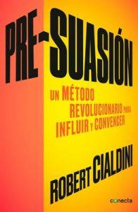 Pre-suasión: Un método revolucionario para influir y persuadir – Robert Cialdini [ePub & Kindle]