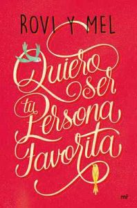 Quiero ser tu persona favorita – Rovi&Mel [ePub & Kindle]