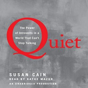 Quiet: The Power of Introverts in a World That Can't Stop Talking – Susan Cain [Narrado por Kathe Mazur] [Audiolibro] [English]