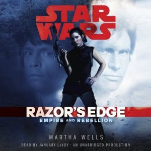 Razor's Edge: Star Wars: Empire and Rebellion, Book 1 – Martha Wells [Narrado por January LaVoy] [Audiolibro] [Español]