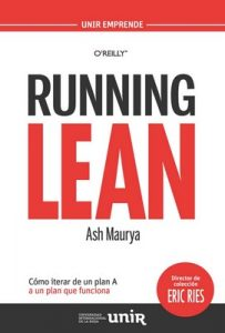 Running Lean: Cómo iterar de un plan A a un plan que funcione – Ash Maurya, Eric Ries [ePub & Kindle]