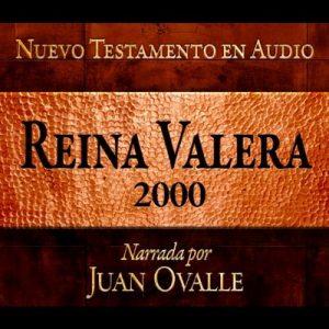 Santa Biblia – Reina Valera 2000 Nuevo Testamento en audio – Juan Ovalle [Narrado por Juan Ovalle] [Audiolibro] [Español]