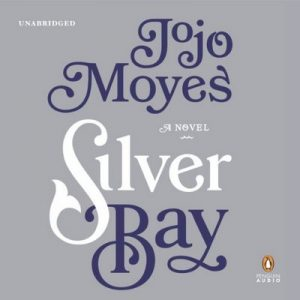 Silver Bay: A Novel – Jojo Moyes [Narrado por Stan Pretty, Nicolette McKenzie] [Audiolibro] [English]
