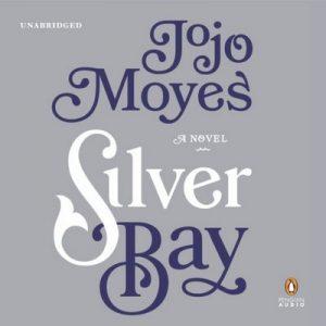 Silver Bay: A Novel – Jojo Moyes [Narrado por Stan Pretty, Nicolette McKenzie] [Audiolibro] [English]