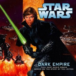 Star Wars: Dark Empire (Dramatized) – Tom Veitch [Narrado por HighBridge] [Audiolibro] [English]