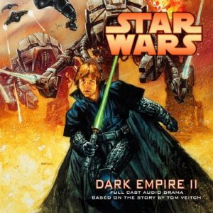 Star Wars: Dark Empire II (Dramatized) – Tom Veitch, Cam Kennedy [Narrado por HighBridge] [Audiolibro] [English]