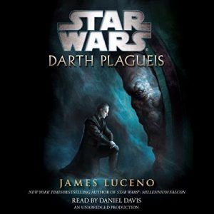 Star Wars: Darth Plagueis – James Luceno [Narrado por Daniel Davis] [Audiolibro] [English]