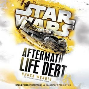 Star Wars: Life Debt – Aftermath, Book 2 – Chuck Wendig [Narrado por Marc Thompson] [Audiolibro] [English]