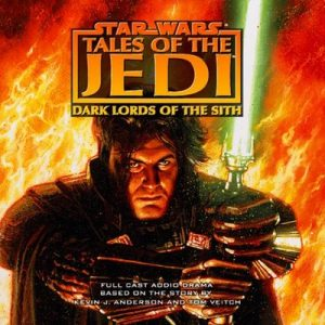 Star Wars: Tales of the Jedi: Dark Lords of the Sith (Dramatized) – Kevin J. Anderson, Tom Veitch [Narrado por John Cygan, Glynnis Talken, Jim Ward, Peter Reneday, Jack Noseworthy, Jocelyn Blue, Philip Clarke] [Audiolibro] [English]