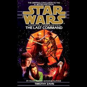 Star Wars: The Thrawn Trilogy, Book 3: The Last Command – Timothy Zahn [Narrado por Marc Thompson] [Audiolibro] [English]