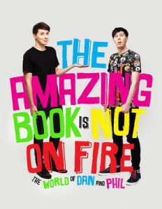 The Amazing Book is Not on Fire: The World of Dan and Phil – Dan Howell, Phil Lester [ePub & Kindle] [English]
