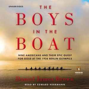 The Boys in the Boat: Nine Americans and Their Epic Quest for Gold at the 1936 Berlin Olympics – Daniel James Brown [Narrado por Edward Herrmann] [Audiolibro] [English]