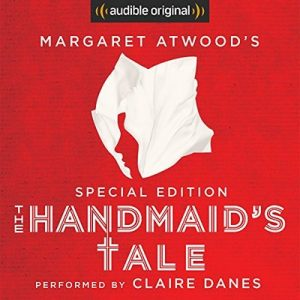 The Handmaid's Tale: Special Edition – Margaret Atwood [Narrado por Claire Danes, Margaret Atwood] [Audiolibro] [English]