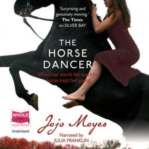 The Horse Dancer – Jojo Moyes [Narrado por Julia Franklin] [Audiolibro] [English]
