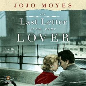 The Last Letter from Your Lover: A Novel – Jojo Moyes [Narrado por Susan Lyons] [Audiolibro] [English]