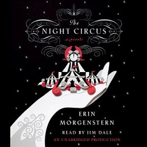 The Night Circus – Erin Morgenstern [Narrado por Jim Dale] [Audiolibro] [English]