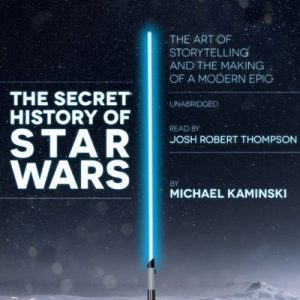 The Secret History of Star Wars – Michael Kaminski [Narrado por Josh Robert Thompson] [Audiolibro] [English]