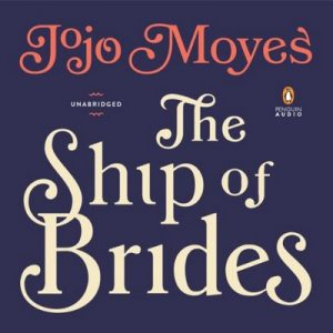 The Ship of Brides – Jojo Moyes [Narrado por Nicolette McKenzie] [Audiolibro] [English]