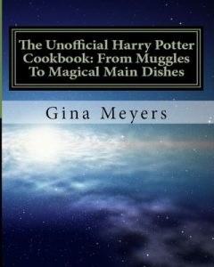 The Unofficial Harry Potter Cookbook: From Muggles To Magical Main Dishes – Gina Meyers [ePub & Kindle] [English]