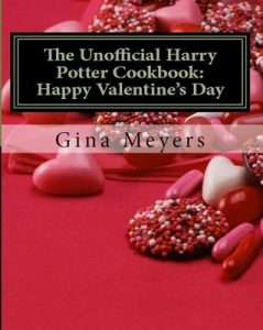 The Unofficial Harry Potter Cookbook: Happy Valentine's Day – Gina Meyers [ePub & Kindle] [English]
