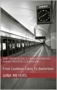 The Unofficial & Unauthorized Harry Potter Cookbook: From Cauldron Cakes To Butterbeer – Gina Meyers [ePub & Kindle] [English]