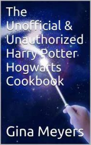 The Unofficial & Unauthorized Harry Potter Hogwarts Cookbook (Unofficial Cookbook) – Gina Meyers [ePub & Kindle] [English]