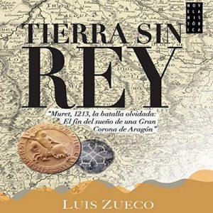 Tierra sin rey – Luis Zueco [Narrado por Gustavo Febres] [Audible] [Español]