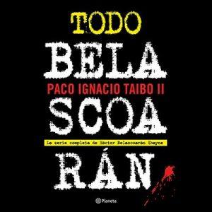 Todo Belascoarán – Paco Ignacio Taibo II [Narrado por Jorge Lillo] [Audiolibro] [Español]