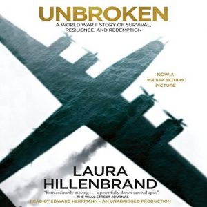 Unbroken: A World War II Story of Survival, Resilience, and Redemption – Laura Hillenbrand [Narrado por Edward Herrmann] [Audiolibro] [English]