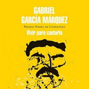 Vivir para contarla – Gabriel García Márquez [Narrado por Ramsés Ramos] [Audiolibro] [Español]