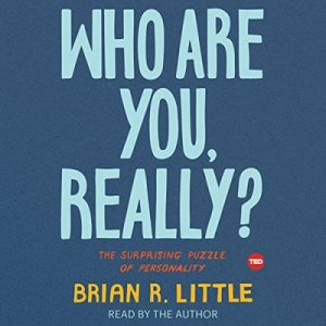 Who Are You, Really?: The Surprising Puzzle of Personality – Brian Little [Narrado por Brian Little] [Audiolibro] [English]