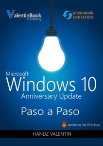 Windows 10 Paso a Paso (Anniversary Update): Actualización Constante – Handz Valentin [ePub & Kindle]