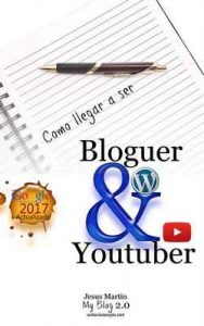 como llegar a ser bloguer & youtuber: eBook – Jesus Martin [ePub & Kindle]
