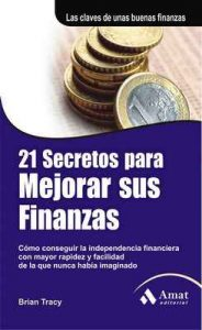 21 secretos para mejorar sus finanzas – Brian Tracy [ePub & Kindle]