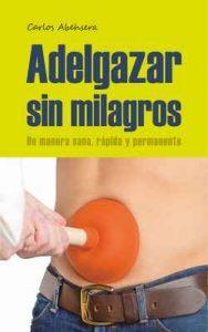 Adelgazar sin Milagros – Carlos Abehsera [ePub & Kindle]