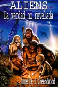 Aliens: La verdad no revelada – Annette J. Creendwood [ePub & Kindle]