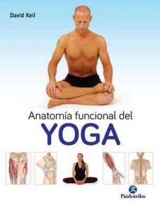 Anatomía funcional del Yoga – David Keil [ePub & Kindle]