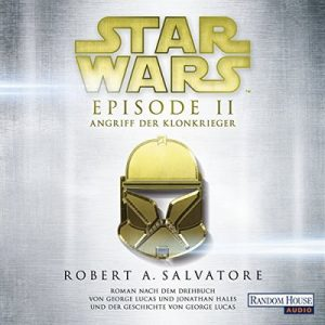 Angriff der Klonkrieger (Star Wars Episode 2) – R. A. Salvatore [Narrado por Philipp Moog] [Audiolibro] [German]