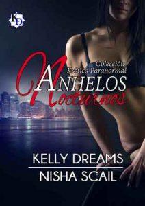 Anhelos Nocturnos – Kelly Dreams, Nisha Scail [ePub & Kindle]